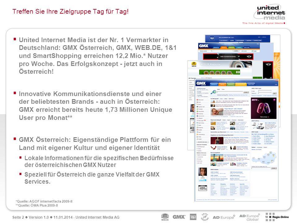 Seite 2 Version 1.0 11.01.2014 - United Internet Media AG Treffen Sie Ihre Zielgruppe Tag für Tag.