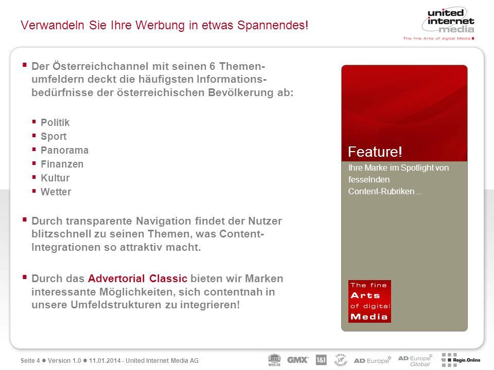 Seite 4 Version 1.0 11.01.2014 - United Internet Media AG Verwandeln Sie Ihre Werbung in etwas Spannendes.
