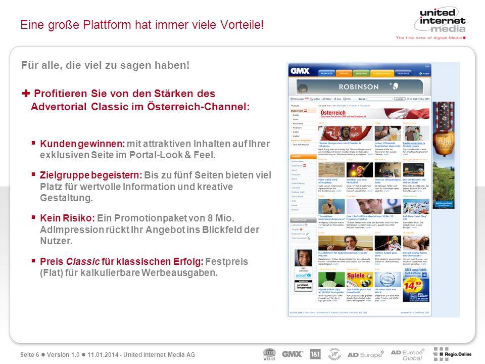 Seite 6 Version 1.0 11.01.2014 - United Internet Media AG Eine große Plattform hat immer viele Vorteile.