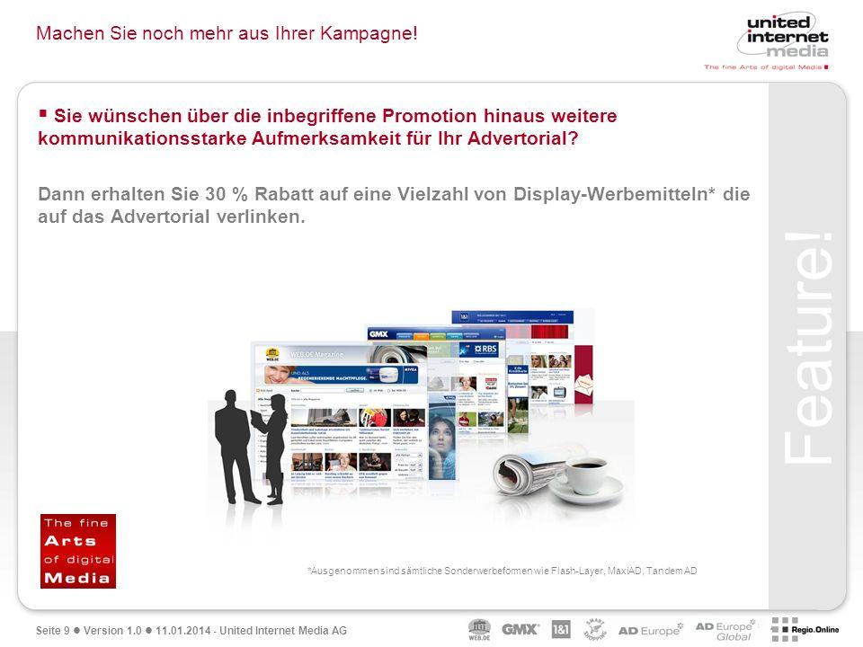 Seite 9 Version 1.0 11.01.2014 - United Internet Media AG Machen Sie noch mehr aus Ihrer Kampagne.