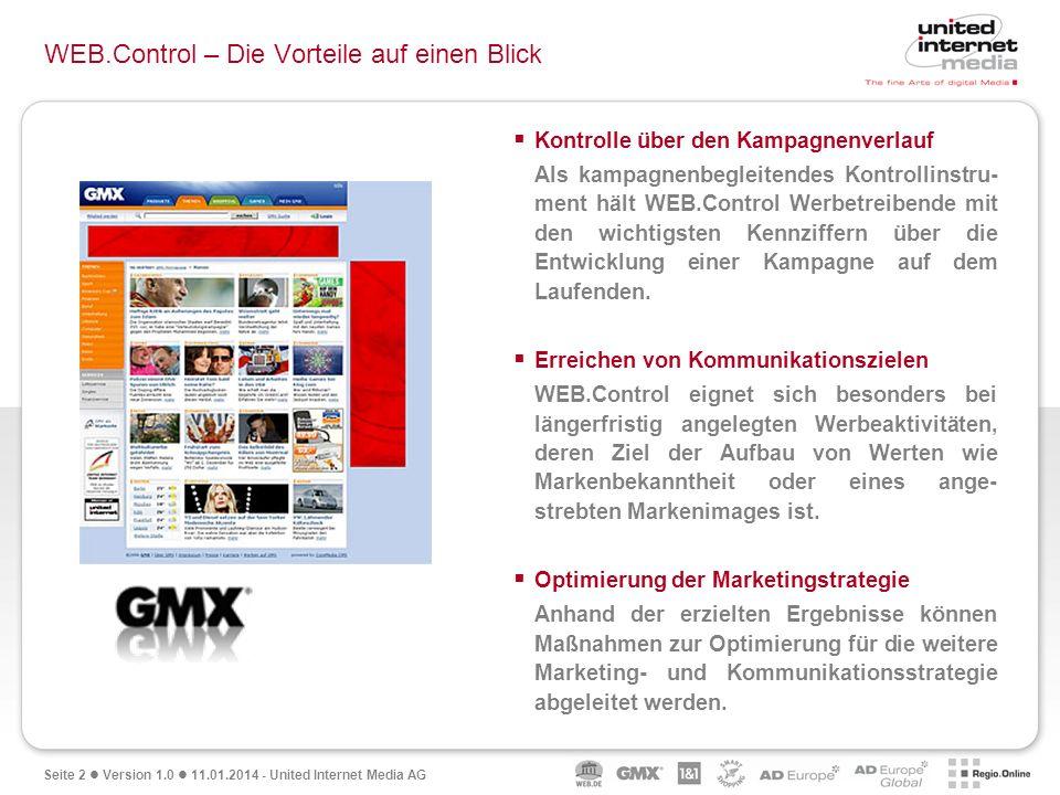 Seite 2 Version 1.0 11.01.2014 - United Internet Media AG WEB.Control – Die Vorteile auf einen Blick Kontrolle über den Kampagnenverlauf Als kampagnen