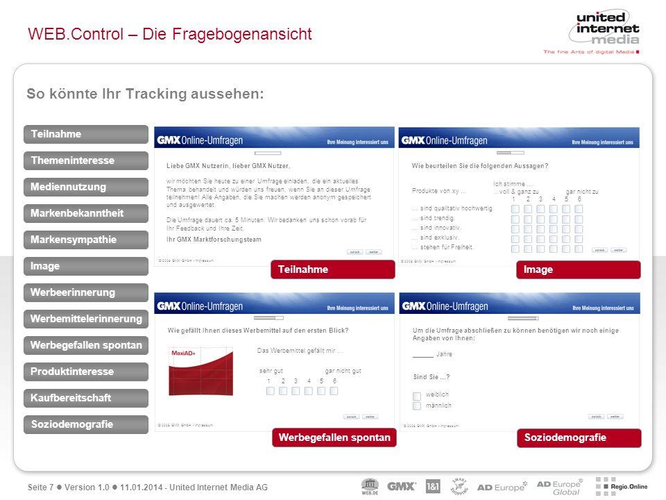 Seite 7 Version 1.0 11.01.2014 - United Internet Media AG WEB.Control – Die Fragebogenansicht Themeninteresse Mediennutzung Markenbekanntheit Markensy