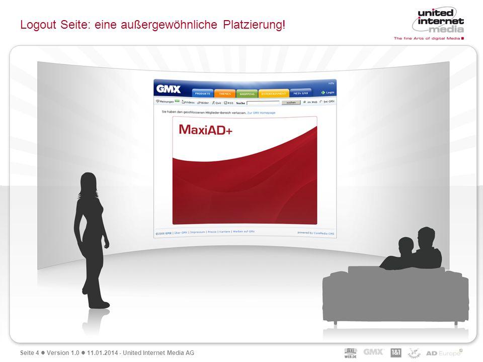 Seite 5 Version 1.0 11.01.2014 - United Internet Media AG Die Logout Seite: eine außergewöhnliche Platzierung.