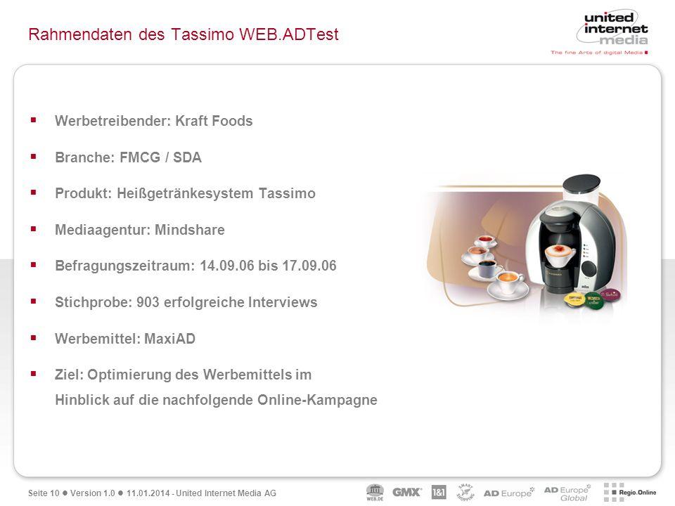 Seite 10 Version 1.0 11.01.2014 - United Internet Media AG Rahmendaten des Tassimo WEB.ADTest Werbetreibender: Kraft Foods Branche: FMCG / SDA Produkt