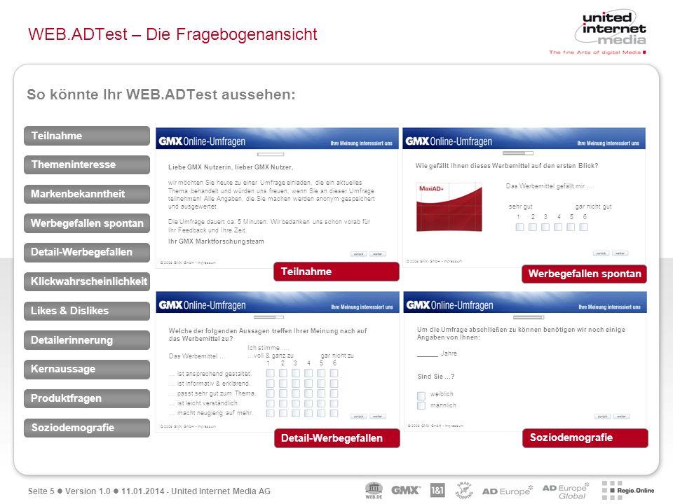 Seite 5 Version 1.0 11.01.2014 - United Internet Media AG WEB.ADTest – Die Fragebogenansicht Teilnahme Themeninteresse Markenbekanntheit Werbegefallen
