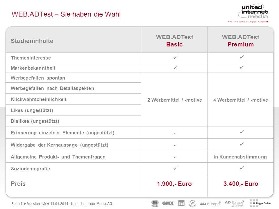 Seite 7 Version 1.0 11.01.2014 - United Internet Media AG WEB.ADTest – Sie haben die Wahl Soziodemografie in Kundenabstimmung-Allgemeine Produkt- und