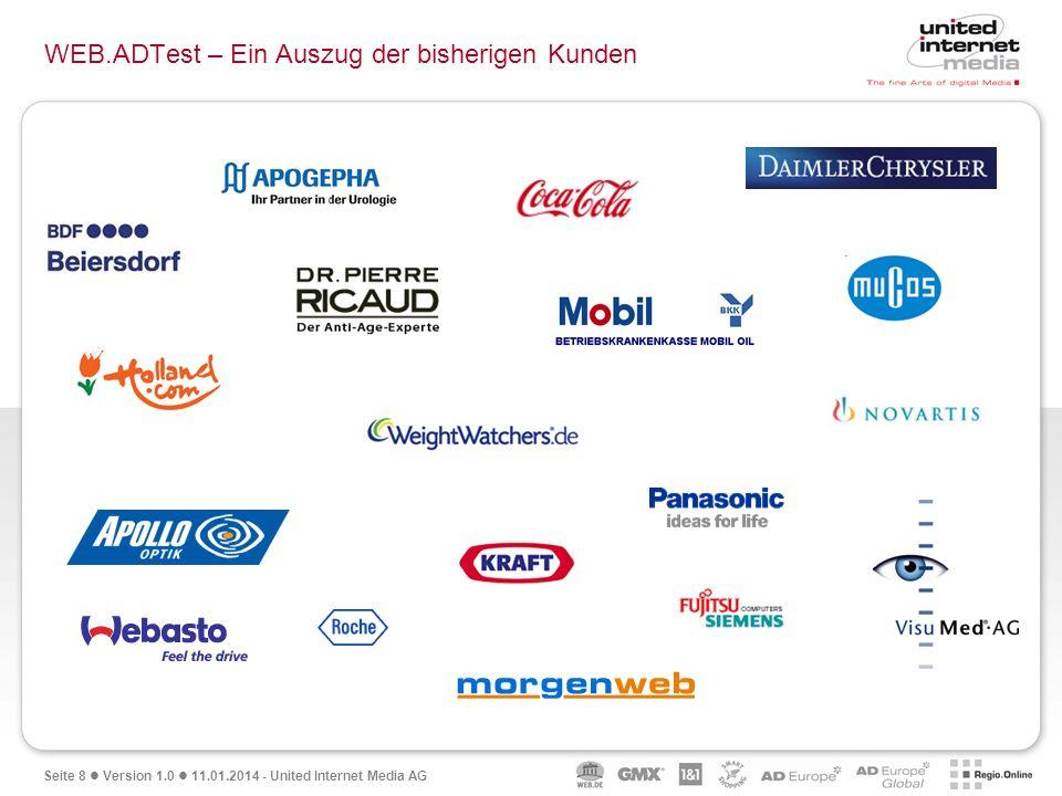 Seite 8 Version 1.0 11.01.2014 - United Internet Media AG WEB.ADTest – Ein Auszug der bisherigen Kunden