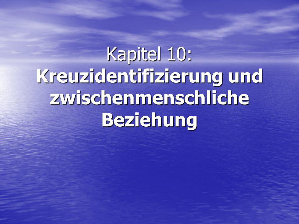 Kapitel 10: Kreuzidentifizierung und zwischenmenschliche Beziehung