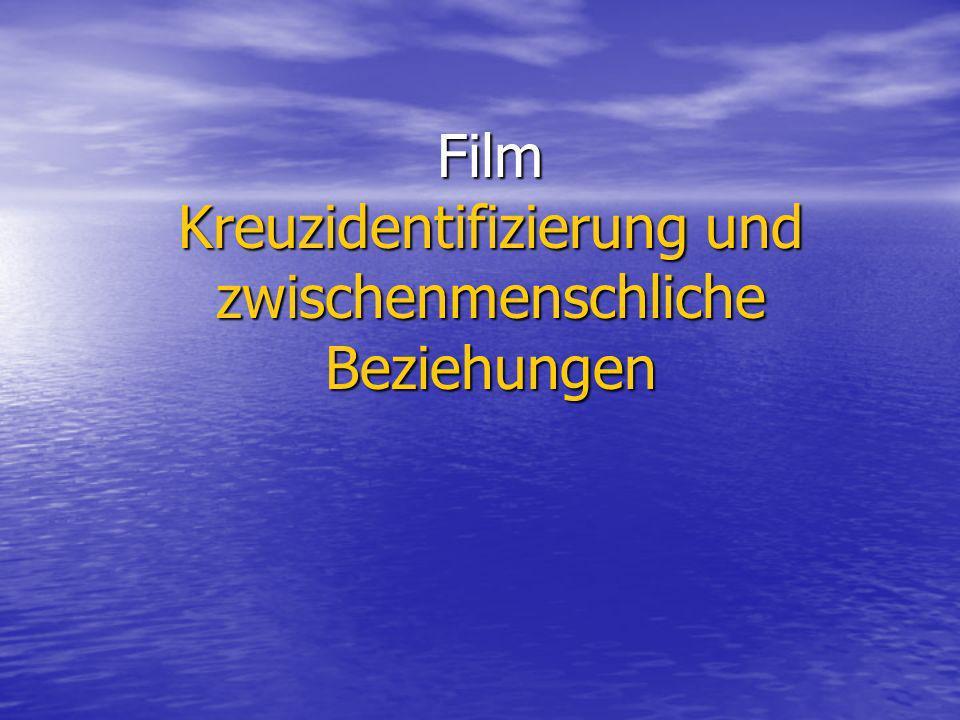 Film Kreuzidentifizierung und zwischenmenschliche Beziehungen