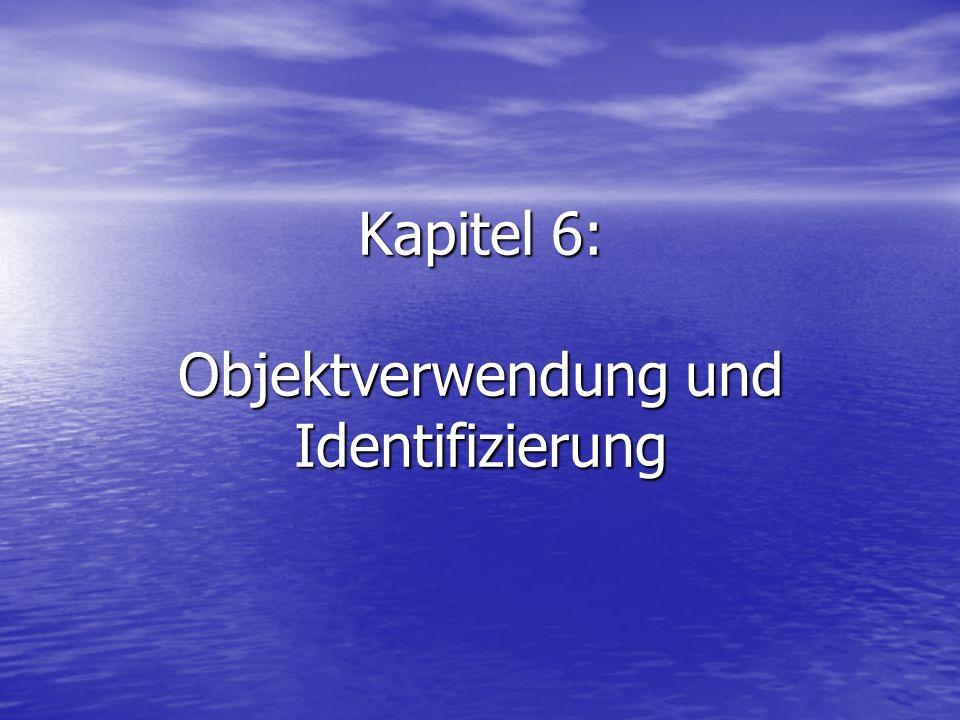 Kapitel 6: Objektverwendung und Identifizierung