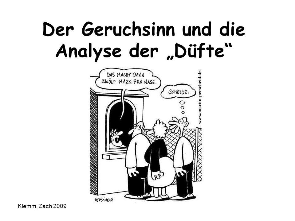 Der Geruchsinn und die Analyse der Düfte Klemm, Zach 2009