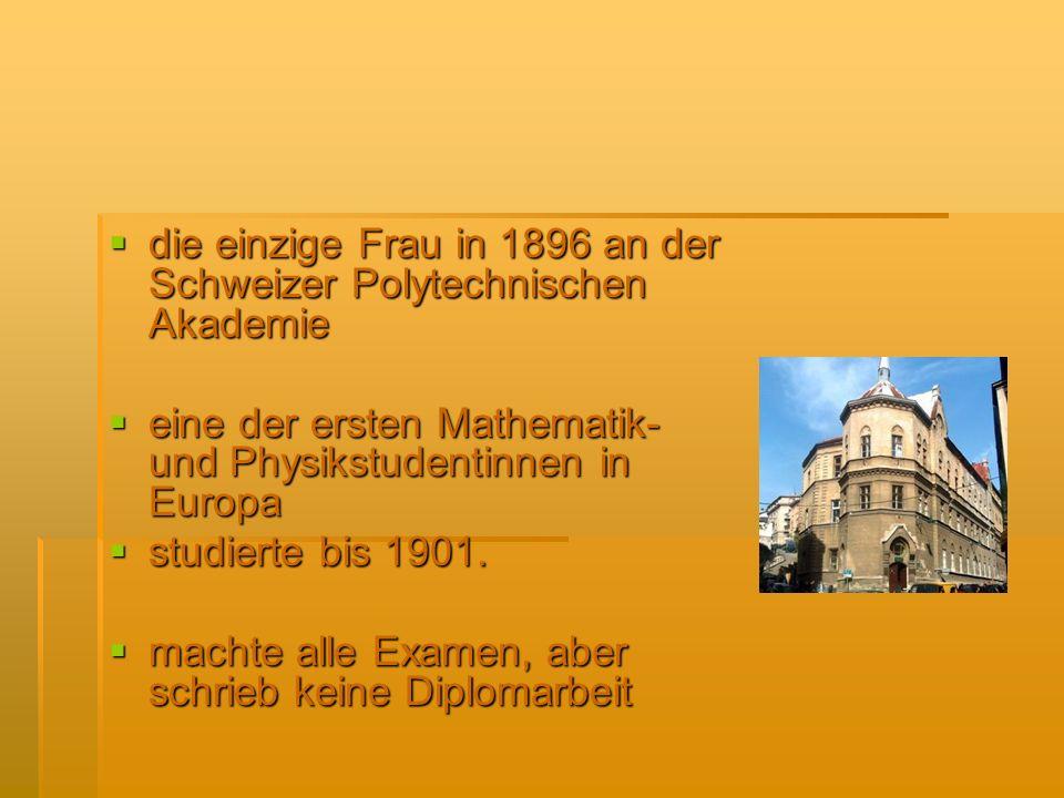 die einzige Frau in 1896 an der Schweizer Polytechnischen Akademie die einzige Frau in 1896 an der Schweizer Polytechnischen Akademie eine der ersten