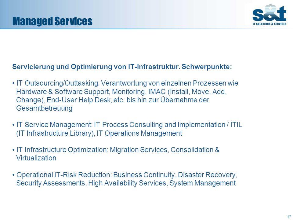 Servicierung und Optimierung von IT-Infrastruktur. Schwerpunkte: IT Outsourcing/Outtasking: Verantwortung von einzelnen Prozessen wie Hardware & Softw