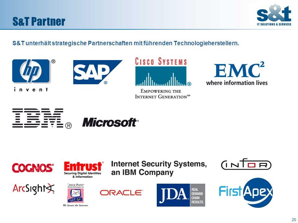 S&T unterhält strategische Partnerschaften mit führenden Technologieherstellern. S&T Partner 26