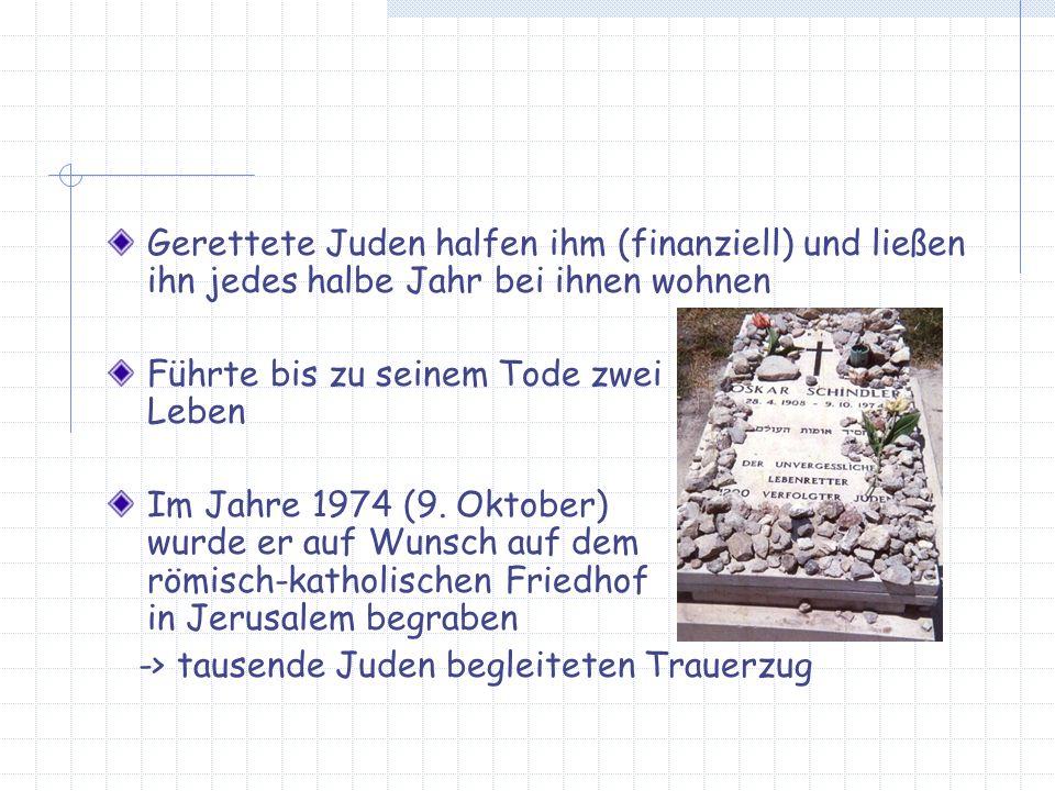 Gerettete Juden halfen ihm (finanziell) und ließen ihn jedes halbe Jahr bei ihnen wohnen Führte bis zu seinem Tode zwei Leben Im Jahre 1974 (9. Oktobe