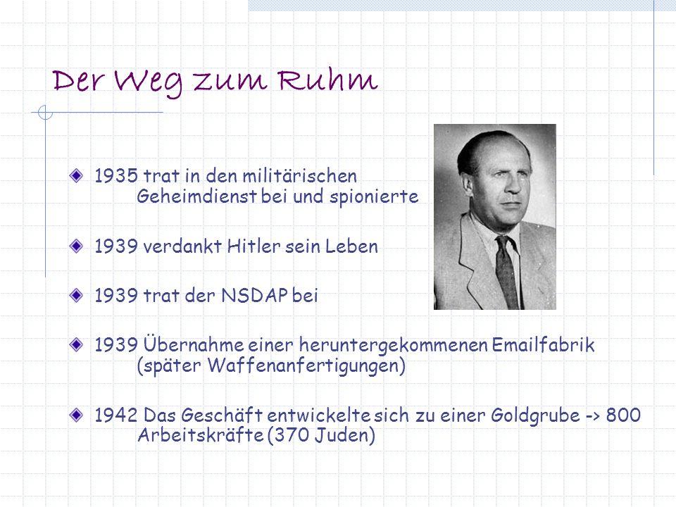 Der Weg zum Ruhm 1935 trat in den militärischen Geheimdienst bei und spionierte 1939 verdankt Hitler sein Leben 1939 trat der NSDAP bei 1939 Übernahme