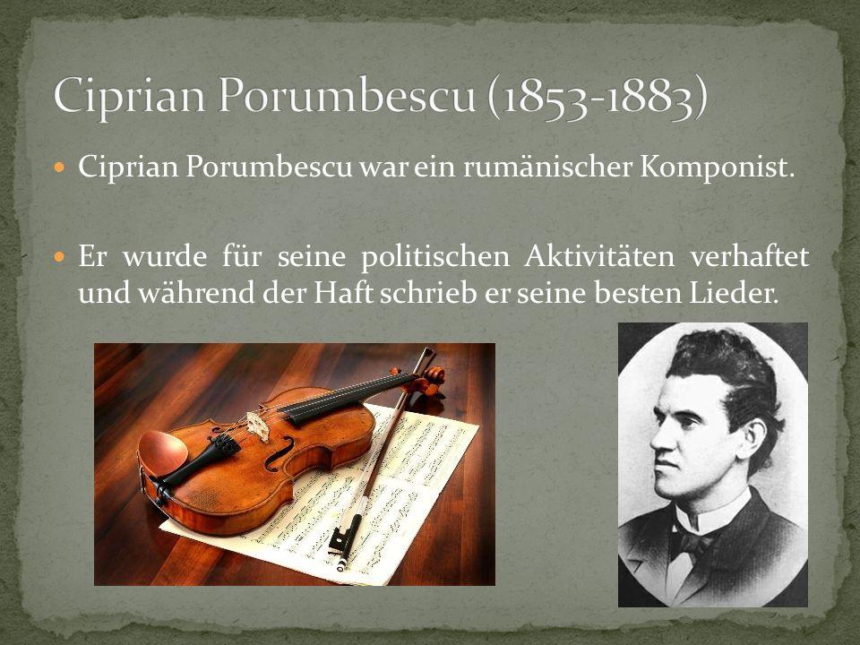 Ciprian Porumbescu war ein rumänischer Komponist.