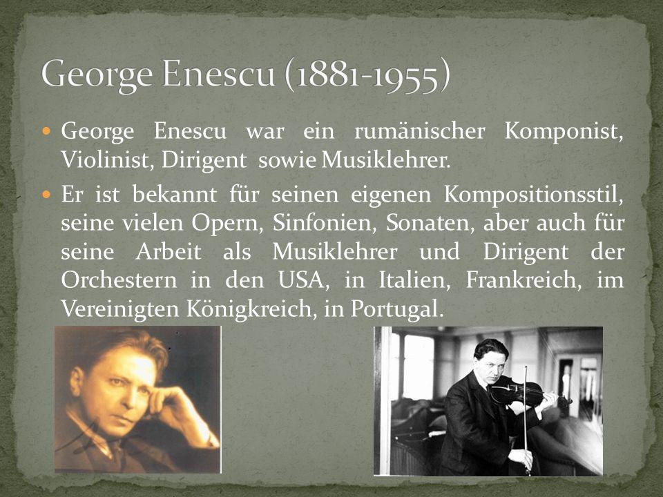 George Enescu war ein rumänischer Komponist, Violinist, Dirigent sowie Musiklehrer.