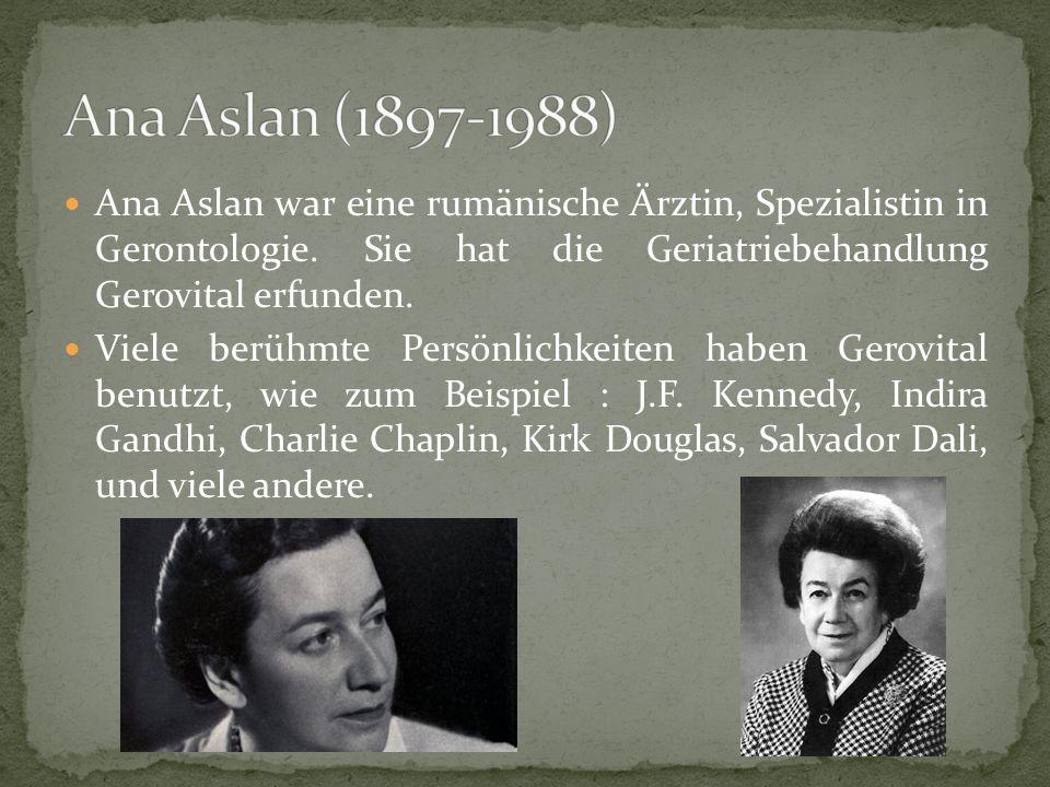 Ana Aslan war eine rumänische Ärztin, Spezialistin in Gerontologie.
