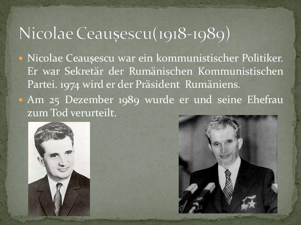 Nicolae Ceauşescu war ein kommunistischer Politiker.