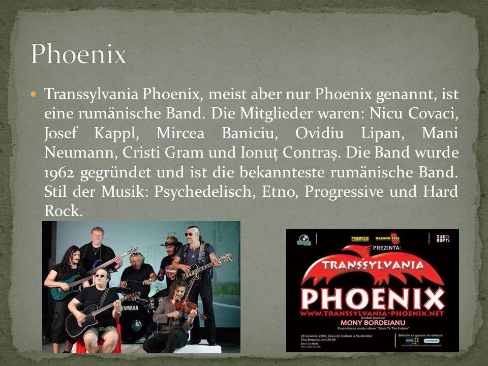 Transsylvania Phoenix, meist aber nur Phoenix genannt, ist eine rumänische Band.