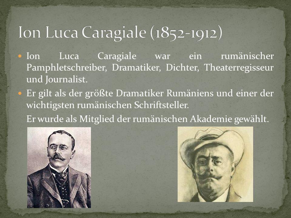 Ion Luca Caragiale war ein rumänischer Pamphletschreiber, Dramatiker, Dichter, Theaterregisseur und Journalist.