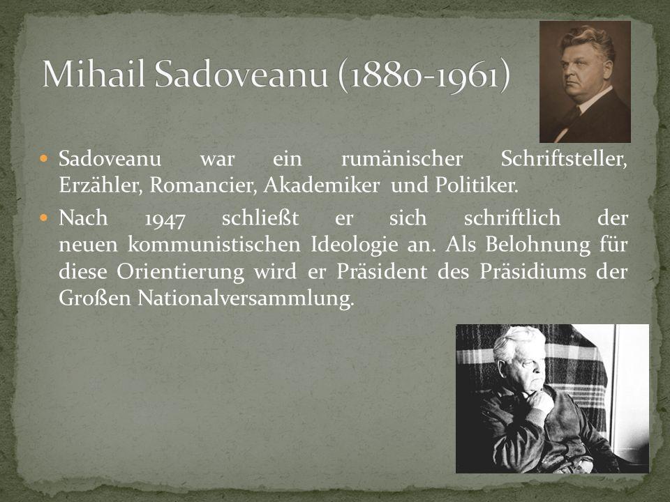 Sadoveanu war ein rumänischer Schriftsteller, Erzähler, Romancier, Akademiker und Politiker.