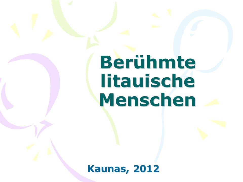 Berühmte litauische Menschen Kaunas, 2012