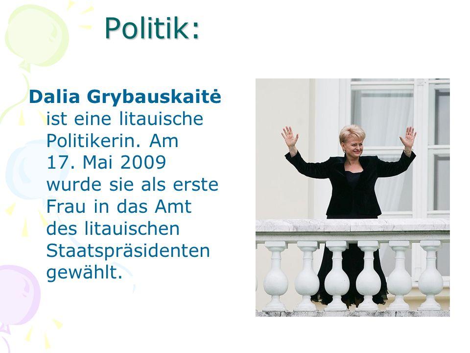 Politik: Dalia Grybauskaitė ist eine litauische Politikerin. Am 17. Mai 2009 wurde sie als erste Frau in das Amt des litauischen Staatspräsidenten gew