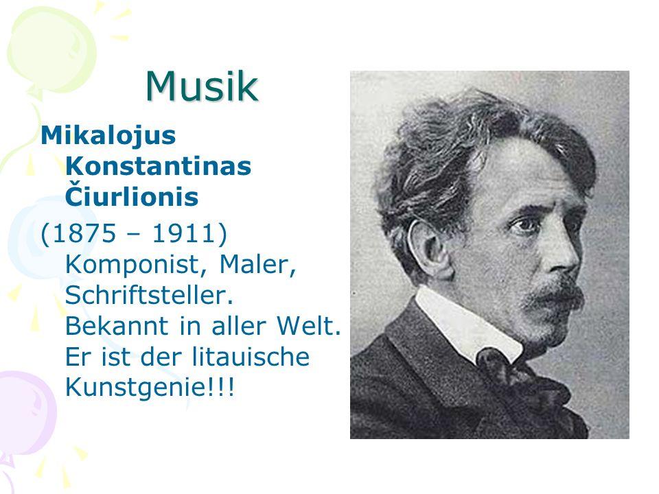 Musik Mikalojus Konstantinas Čiurlionis (1875 – 1911) Komponist, Maler, Schriftsteller. Bekannt in aller Welt. Er ist der litauische Kunstgenie!!!