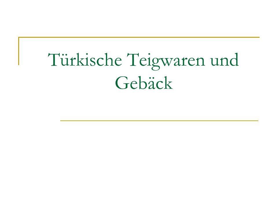 Türkische Teigwaren und Gebäck
