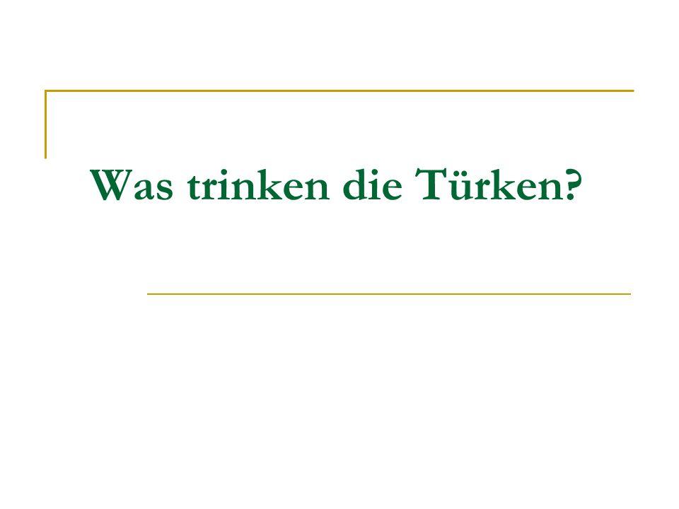 Was trinken die Türken?