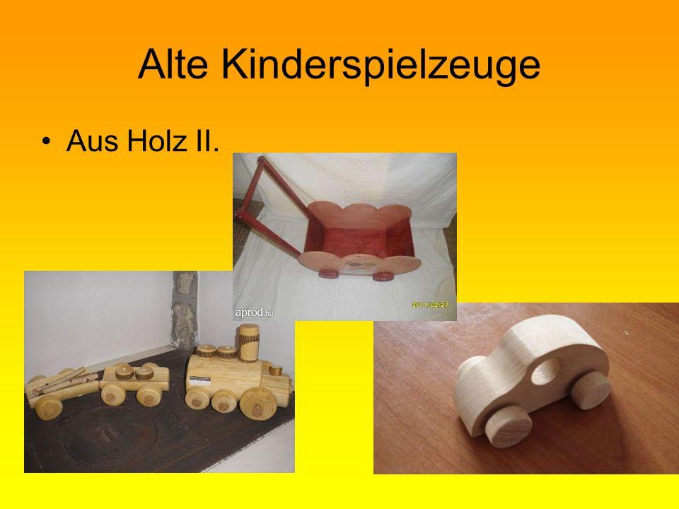 Alte Kinderspielzeuge Aus Holz II.