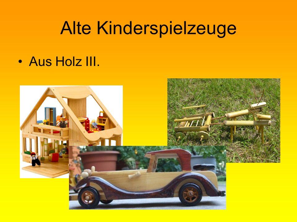Alte Kinderspielzeuge Aus Holz III.