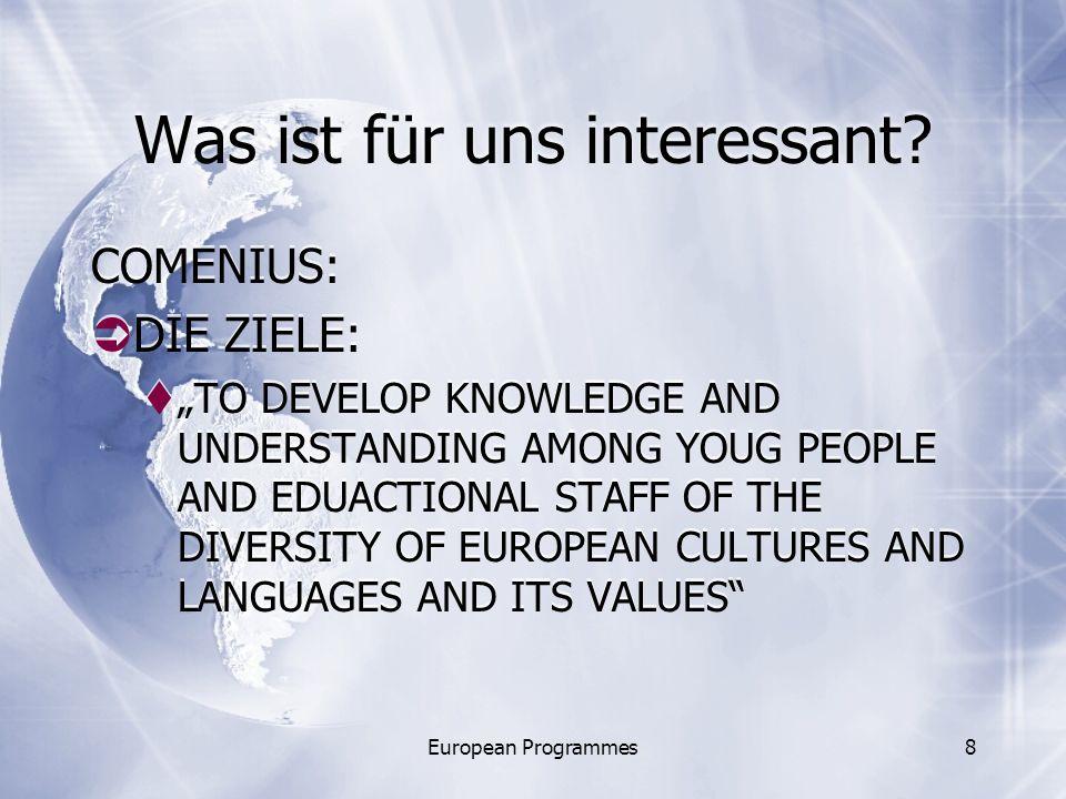 European Programmes8 Was ist für uns interessant.