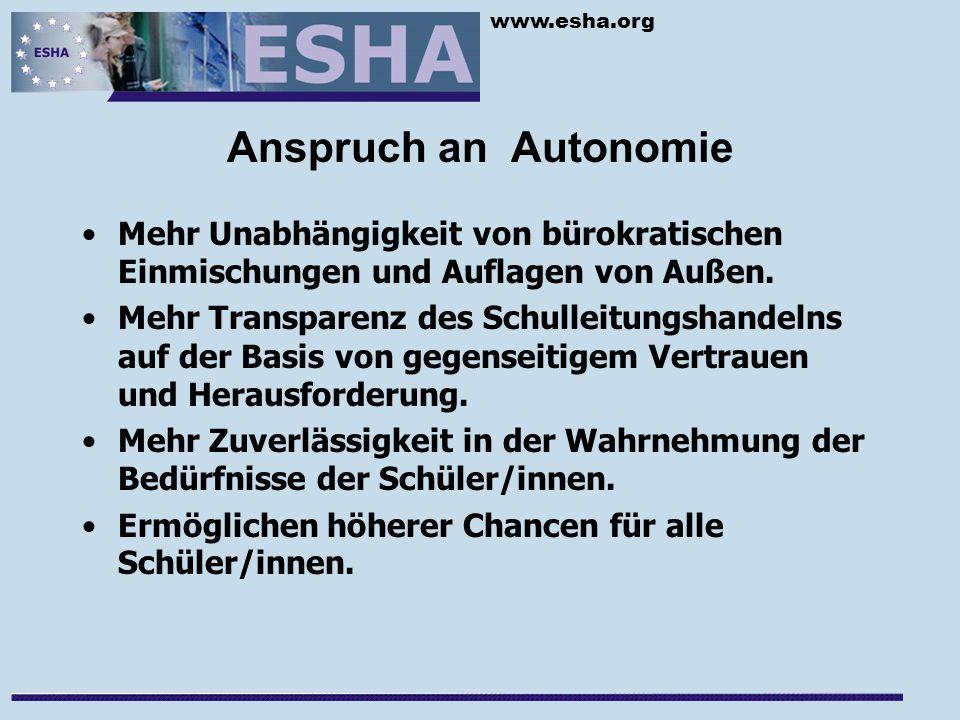 www.esha.org Anspruch an Autonomie Mehr Unabhängigkeit von bürokratischen Einmischungen und Auflagen von Außen.