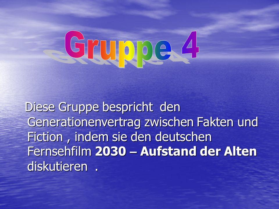 Diese Gruppe bespricht den Generationenvertrag zwischen Fakten und Fiction, indem sie den deutschen Fernsehfilm 2030 – Aufstand der Alten diskutieren.