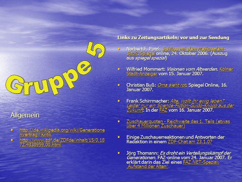 Allgemein http://de.wikipedia.org/wiki/Generatione nvertrag#Kritik http://de.wikipedia.org/wiki/Generatione nvertrag#Kritik http://de.wikipedia.org/wiki/Generatione nvertrag#Kritik http://de.wikipedia.org/wiki/Generatione nvertrag#Kritik http://www.zdf.de/ZDFde/inhalt/15/0,18 72,4338959,00.html http://www.zdf.de/ZDFde/inhalt/15/0,18 72,4338959,00.html http://www.zdf.de/ZDFde/inhalt/15/0,18 72,4338959,00.html http://www.zdf.de/ZDFde/inhalt/15/0,18 72,4338959,00.html Links zu Zeitungsartikeln; vor und zur Sendung Norbert F.