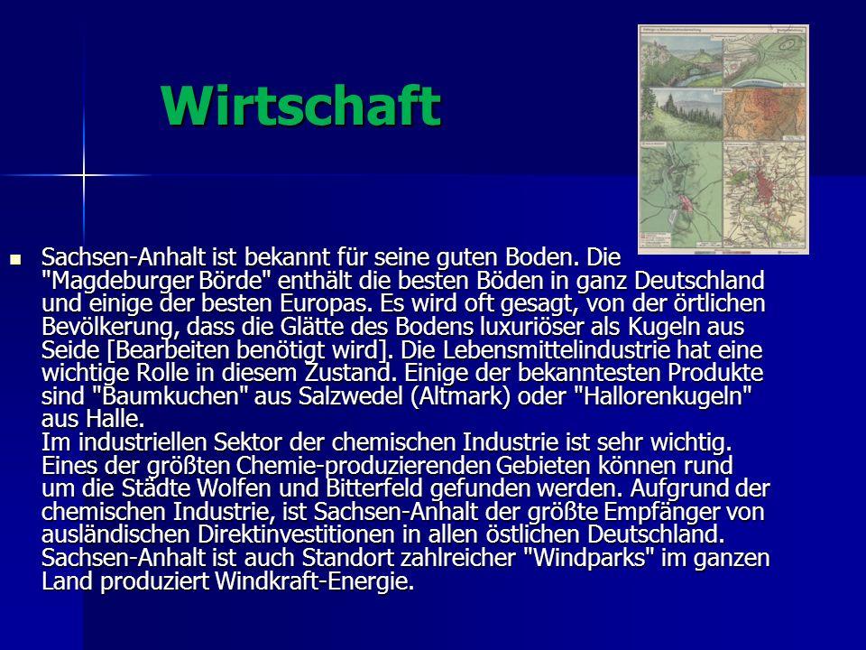 Wirtschaft Wirtschaft Sachsen-Anhalt ist bekannt für seine guten Boden. Die