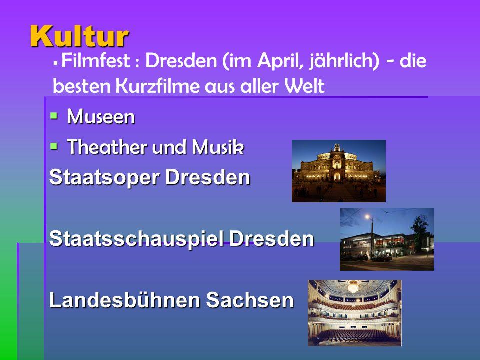 Kultur Museen Theather und Musik Staatsoper Dresden Staatsschauspiel Dresden Landesbühnen Sachsen Filmfest : Dresden (im April, jährlich) - die besten