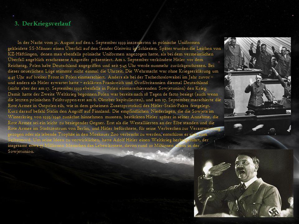 3. Der Kriegsverlauf In der Nacht vom 31. August auf den 1. September 1939 inszenierten in polnische Uniformen gekleidete SS-Männer einen Überfall auf