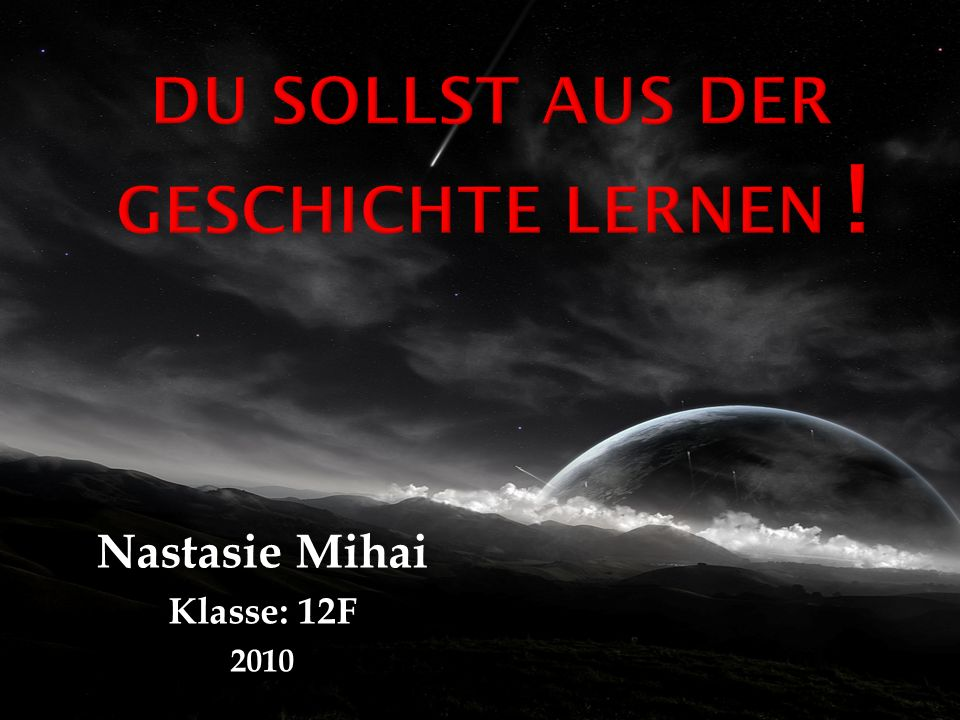 Nastasie Mihai Klasse: 12F 2010