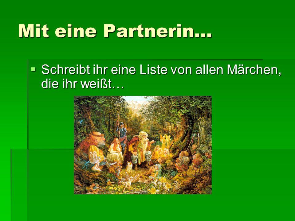 Märchen in Deutschland Märchen sind sehr wichtig (important) in Deutschland.