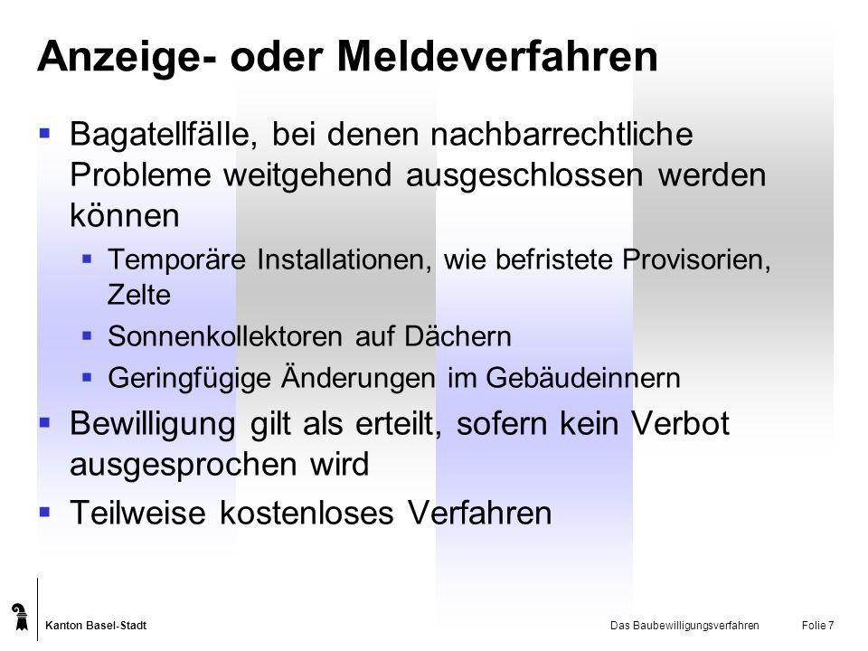 Kanton Basel-Stadt Das BaubewilligungsverfahrenFolie 8 Vorabklärungsverfahren Zur Klärung von Grundsatzfragen für die weitere Projektierung Verbindlicher und rechtsmittelfähiger Entscheid der Baubewilligungsbehörde Möglichkeit, ein Auflage- und Einspracheverfahren durchzuführen, womit Rechtswirkung auch für Dritte erreicht wird