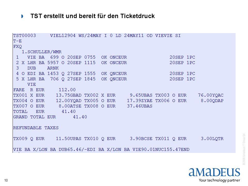 © 2008 Amadeus IT Group SA TST erstellt und bereit für den Ticketdruck 10