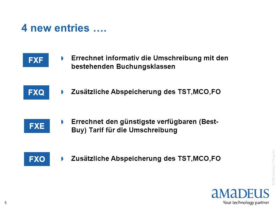 © 2008 Amadeus IT Group SA 4 new entries ….