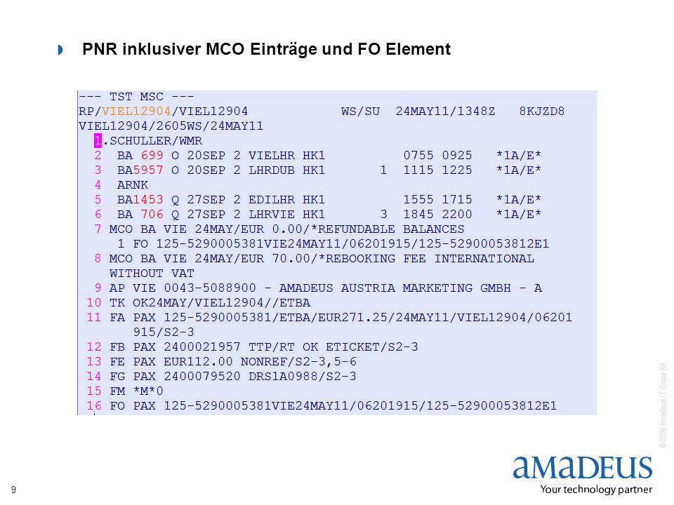 © 2008 Amadeus IT Group SA PNR inklusiver MCO Einträge und FO Element 9