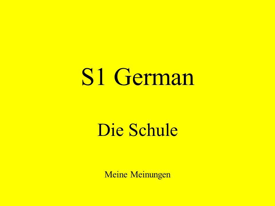 S1 German Die Schule Meine Meinungen