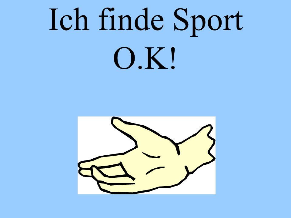 Ich finde Sport O.K!