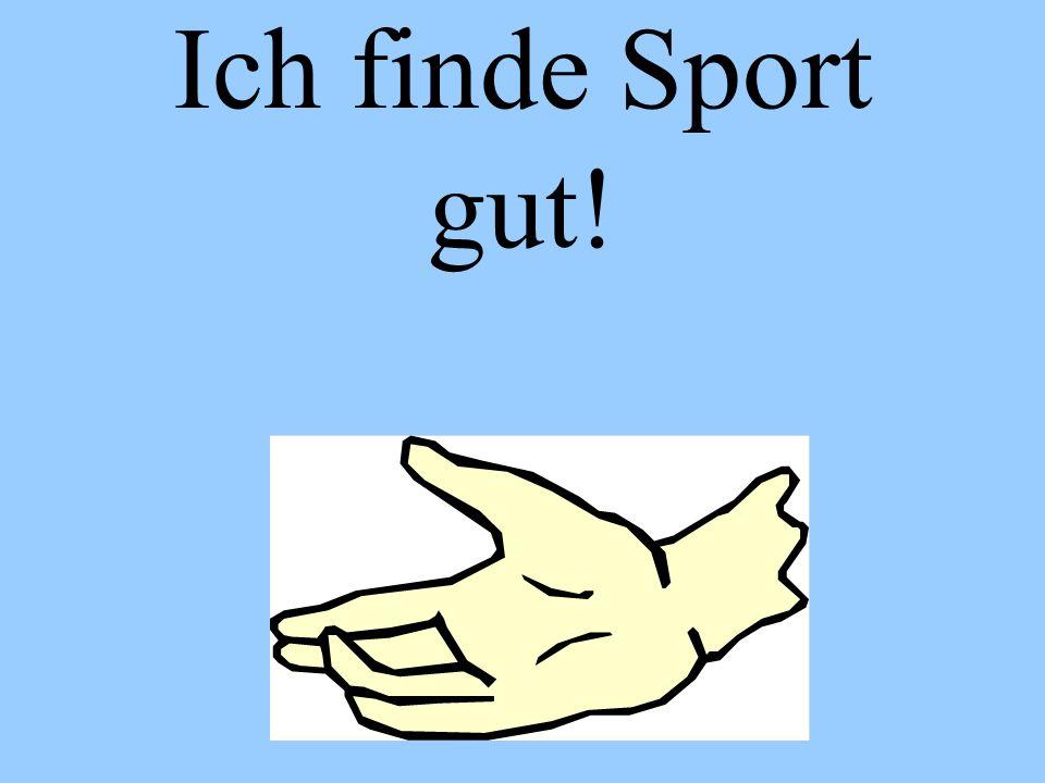 Ich finde Sport gut!